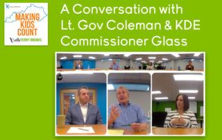 A Conversation with Lt. Gov Coleman & KDE Commissioner Glass